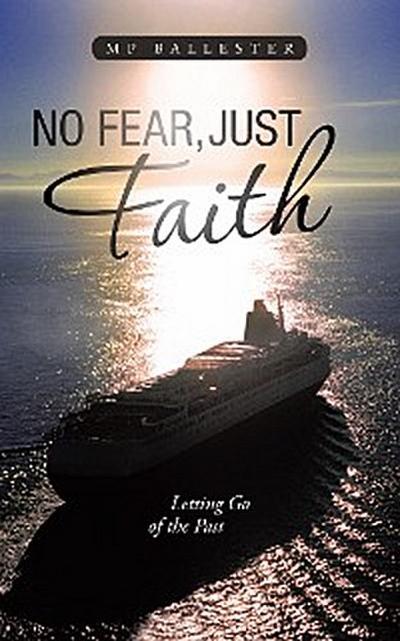No Fear, Just Faith