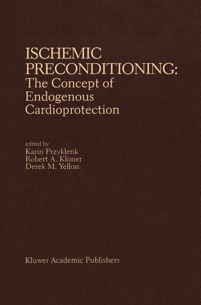 Ischemic Preconditioning: The Concept of Endogenous Cardioprotection