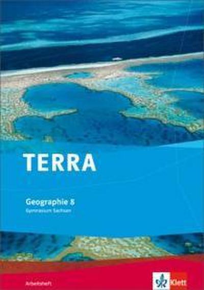 TERRA Geographie für Sachsen - Ausgabe für Gymnasien. Arbeitsheft 8. Klasse
