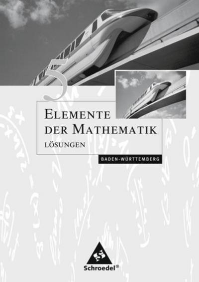 Elemente der Mathematik 5. Lösungen. Sekundarstufe 1. Baden-Württemberg