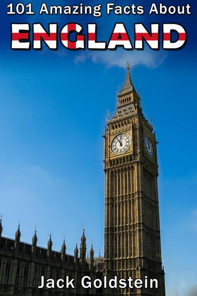 101 Amazing Facts About England