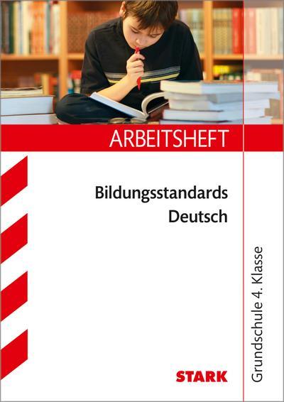 STARK Arbeitsheft Grundschule - Bildungsstandards Deutsch 4. Klasse