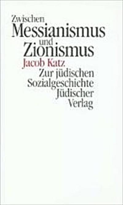 Zwischen Messianismus und Zionismus