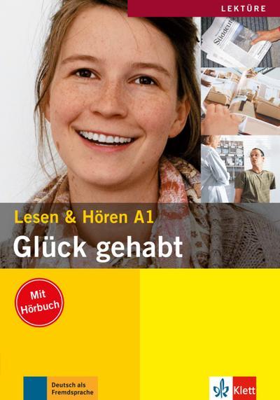Glück gehabt: Buch mit Audio-CD (Lesen & Hören A1)
