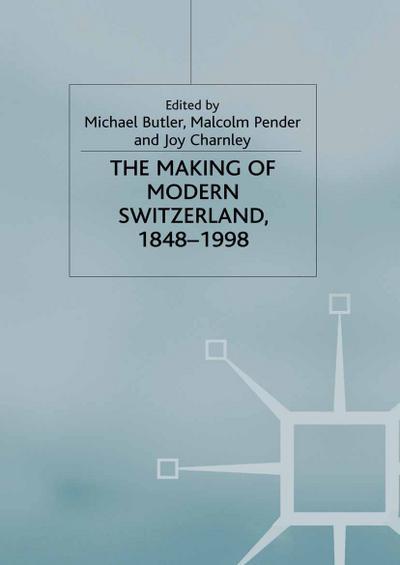 Making of Modern Switzerland, 1848-1998