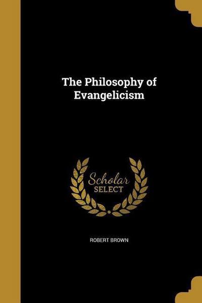 PHILOSOPHY OF EVANGELICISM