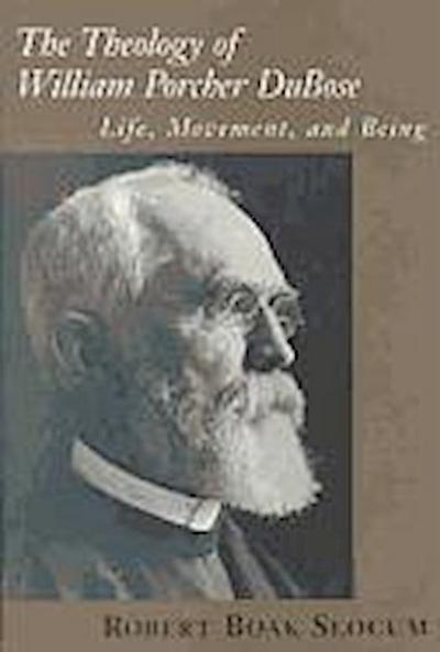 The Theology of William Porcher DuBose: Life, Movement, and Being