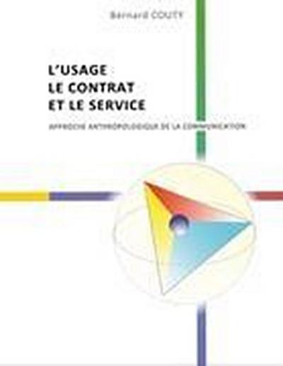 L'Usage, le Contrat et le Service