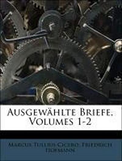 Ausgewählte Briefe, Volumes 1-2
