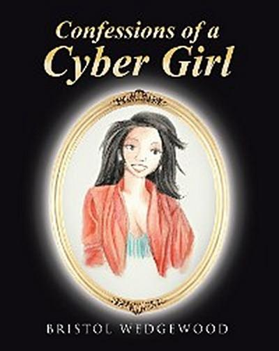 Confessions of a Cyber Girl