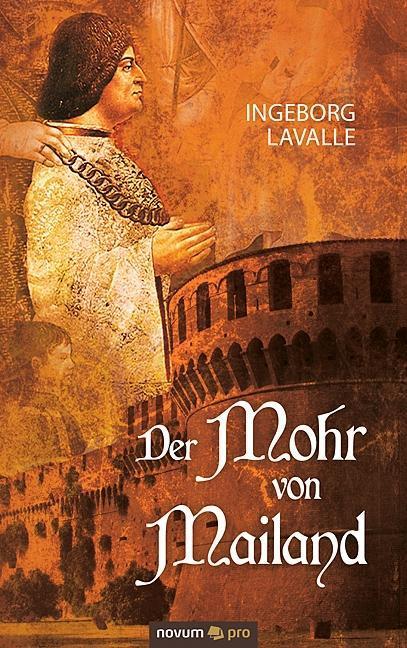Der Mohr von Mailand | Ingeborg Lavalle |  9783990380925
