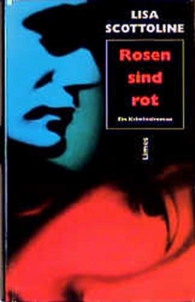 Rosen sind rot. Ein Kriminalroman