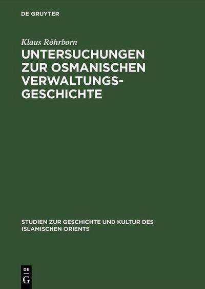 Untersuchungen zur osmanischen Verwaltungsgeschichte