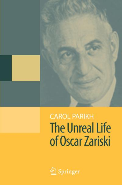 The Unreal Life of Oscar Zariski