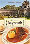 Lesekochbuch Bayreuth; Rezepte und Geschichte ...
