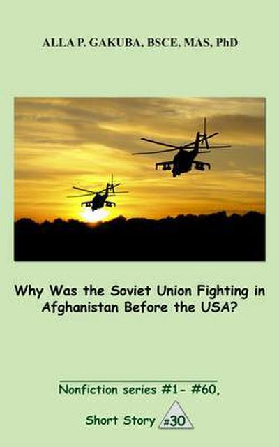 Why Was the Soviet Union Fighting in Afghanistan Before the USA?