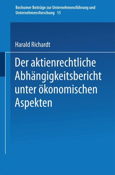 Der aktienrechtliche Abhängigkeitsbericht unter ökonomischen Aspekten