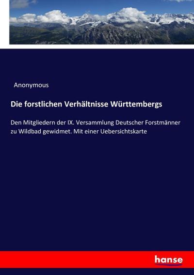 Die forstlichen Verhältnisse Württembergs