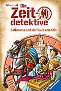 Barbarossa und der Raub von Köln; Ein Krimi aus dem Mittelalter; HC - Die Zeitdetektive; Ill. v. Kunert, Almud; Deutsch; mit schw.-w. Ill.