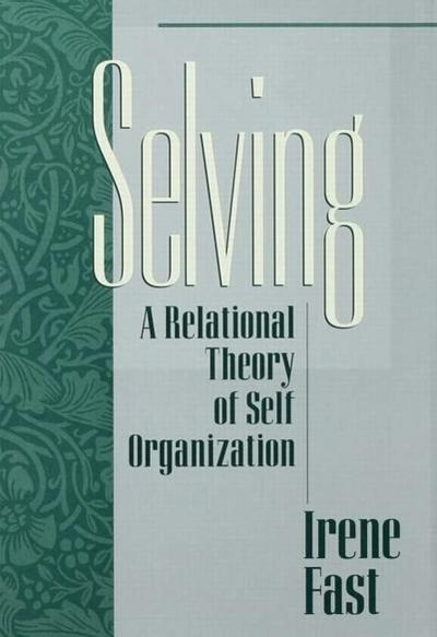 Selving: A Relational Theory of Self Organization