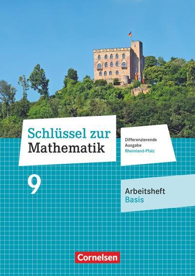 Schlüssel zur Mathematik 9. Schuljahr - Differenzierende Ausgabe Rheinland-Pfalz - Arbeitsheft Basis mit Online-Lösungen