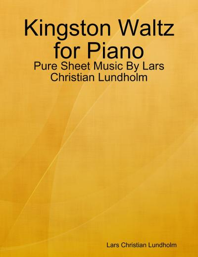 Kingston Waltz for Piano - Pure Sheet Music By Lars Christian Lundholm