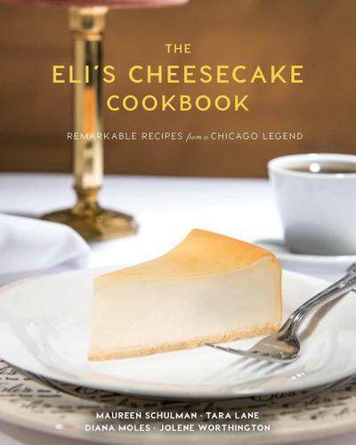 The Eli's Cheesecake Cookbook