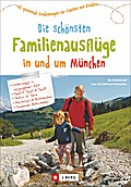 Familienausflug München: 60 spannende Entdeck ...