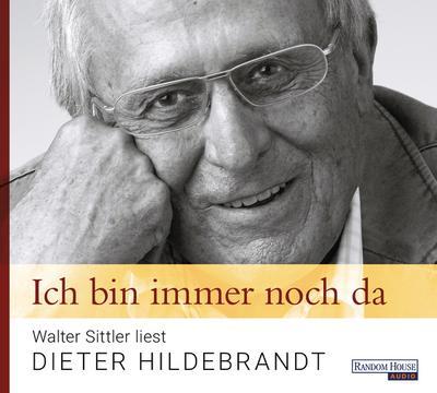 Ich bin immer noch da - Walter Sittler liest Dieter Hildebrandt; Deutsch