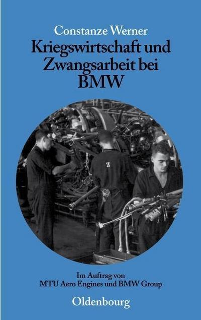 Kriegswirtschaft und Zwangsarbeit bei BMW