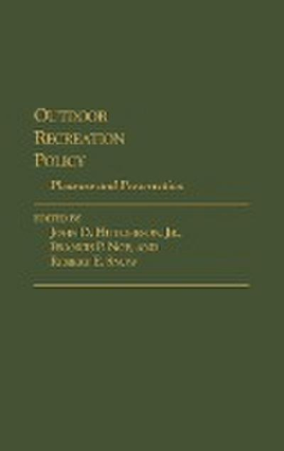 Outdoor Recreation Policy: Pleasure and Preservation