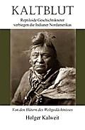 Kaltblut. Reptiloide Geschichtskneter verbiegen die Indianer Nordamerikas