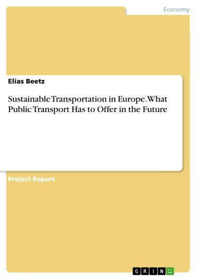Sustainable Transportation in Europe. What Public Transport Has to Offer in the Future