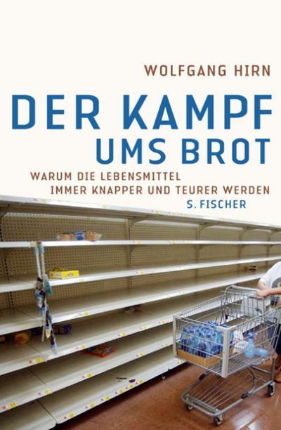 Der Kampf ums Brot: Warum die Lebensmittel immer knapper und teurer werden (Sachbuch (allgemein))