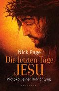 Die letzten Tage Jesu: Protokoll einer Hinric ...