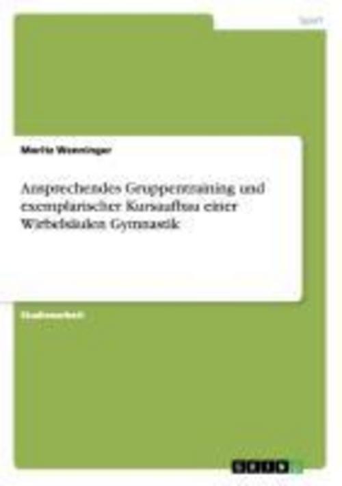 Ansprechendes Gruppentraining und exemplarischer Kursaufbau einer Wirbelsäu ...
