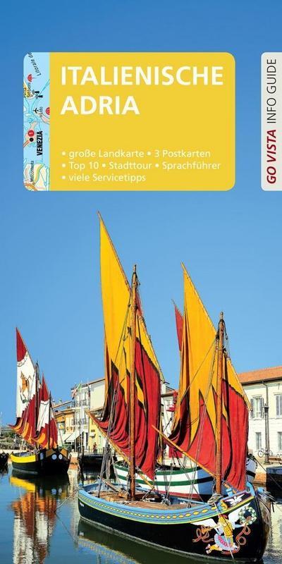 GO VISTA: Reiseführer Italienische Adria: Mit Faltkarte und 3 Postkarten (Go Vista Info Guide)