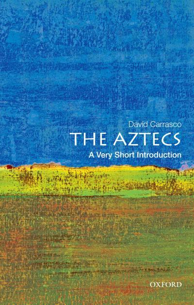Aztecs: A Very Short Introduction