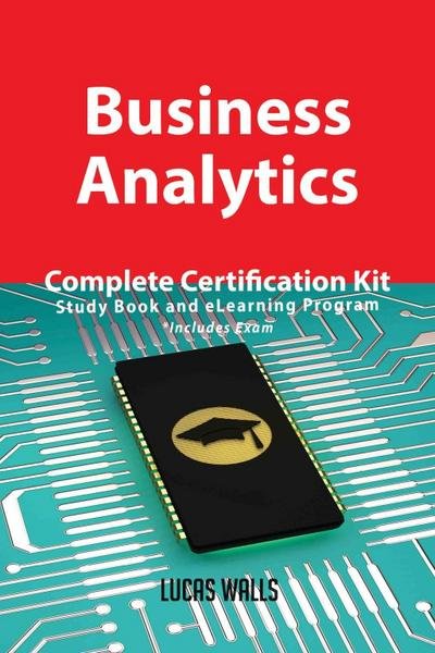 Business Analytics Complete Certification Kit - Study Book and eLearning Program