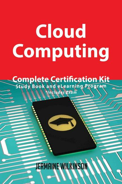 Cloud Computing Complete Certification Kit - Study Book and eLearning Program