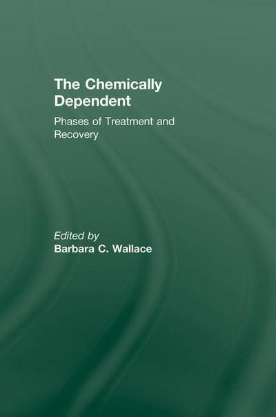 Chemically Dependent: Phases of Treatment and Recovery