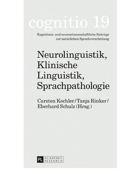 Neurolinguistik, Klinische Linguistik, Sprachpathologie