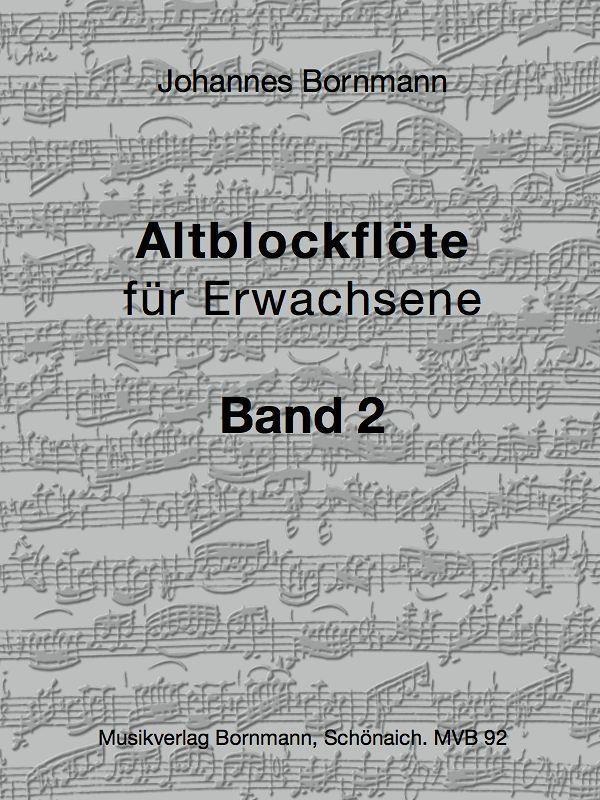 Altblockflöte für Erwachsene. Bd.2 Johannes Bornmann