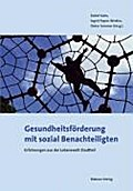 Gesundheitsförderung mit sozial Benachteiligten; Erfahrungen aus der Lebenswelt Stadtteil; Hrsg. v. Kuhn, Detlef/Papies-Winkler, Ingrid/Sommer, Dieter; Deutsch