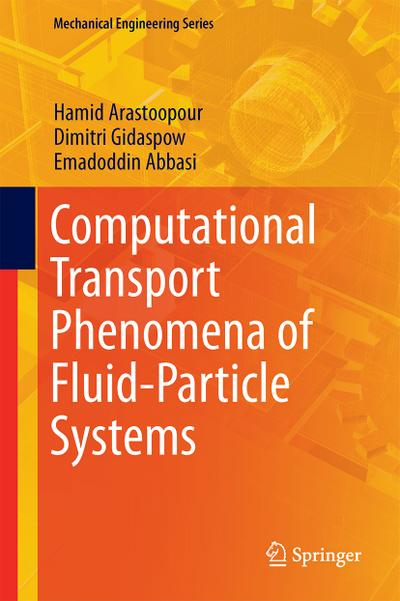 Computational Transport Phenomena (CTP) of Fluid-Particle Systems