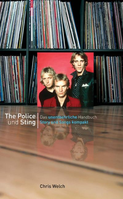 The Police und Sting: Story und Songs kompakt