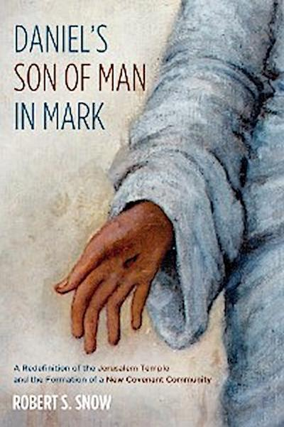 Daniel's Son of Man in Mark