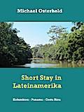 Short Stay in Lateinamerika