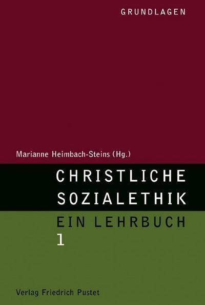 Christliche Sozialethik: Ein Lehrbuch 1