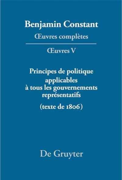 OEuvres complètes. OEuvres Serie 1- Teil 5. Principes de politique applicables à tous les gouvernements représentatifs